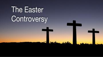 Easter Controversy