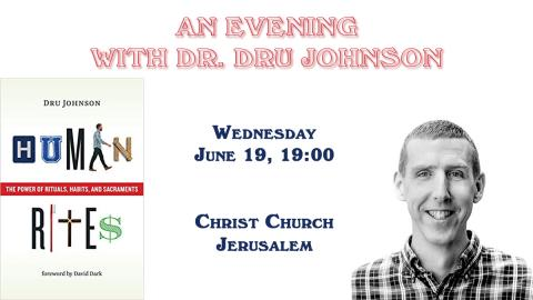 Wednesday, June 19, 19:00. Dr. Dru Johnson will talk about his latest book: Human Rites: The Power of Rituals, Habits, and Sacraments.